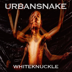 "Urbansnake - ""Whiteknuckle"" CD cover image"