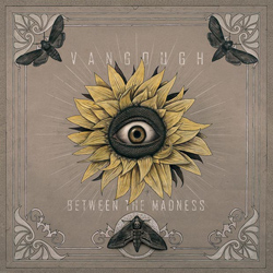 "Vangough - ""Between The Madness"" CD cover image"