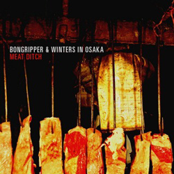"Bongripper - ""Meat Ditch"" CD/EP cover image - Click to read review"
