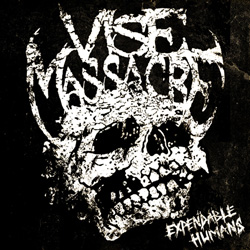 "Vise Massacre - ""Expendable Humans"" CD cover image - Click to read review"