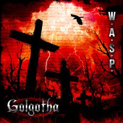 "W.A.S.P. - ""Golgotha"" CD cover image - Click to read review"