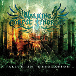 "Walking Corpse Syndrome - ""Alive in Desolation"" CD cover image"