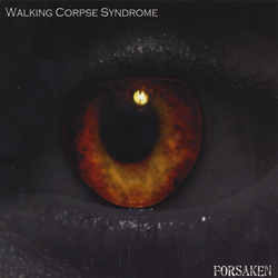 "Walking Corpse Syndrome - ""Forsaken"" CD cover image"