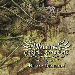 "Walking Corpse Syndrome - ""Human Delusion"" CD cover image"