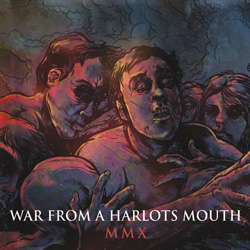 "War From A Harlots Mouth - ""MMX"" CD cover image - Click to read review"