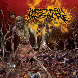 "Western Massacre - ""Freedom Through Violence"" CD cover image"
