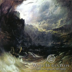 "While Heaven Wept - ""Vast Oceans Lachrymose "" CD cover image - Click to read review"