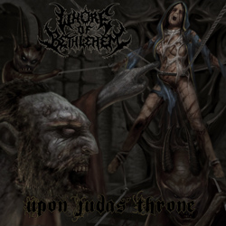 "Whore of Bethlehem - ""Upon Judas' Throne"" CD cover image"
