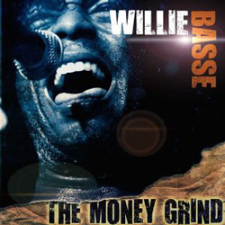 "Willie Basse - ""The Money Grind"" CD cover image - Click to read review"