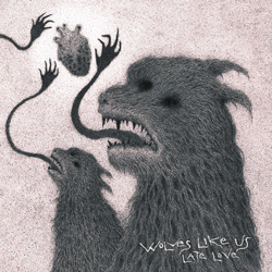"Wolves Like Us - ""Late Love"" CD cover image - Click to read review"