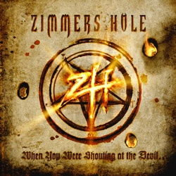 "Zimmers Hole - ""When You Were Shouting At The Devil... We Were In League With Satan"" CD cover image - Click to read review"