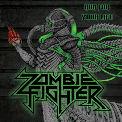 "Zombie Fighter - ""Run For Your Life"" CD/EP cover image - Click to read review"