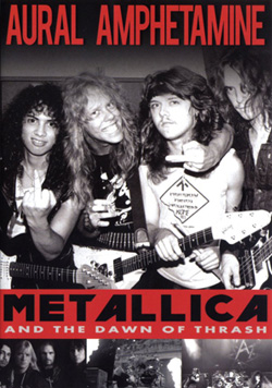"- ""Aural Amphetamine: Metallica and the Dawn of Thrash"" DVD cover image"